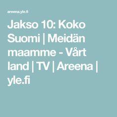 Jakso 10: Koko Suomi | Meidän maamme - Vårt land | TV | Areena | yle.fi Finland, Nostalgia, Tv, School, Ideas, Decor, Historia, Decoration, Tvs