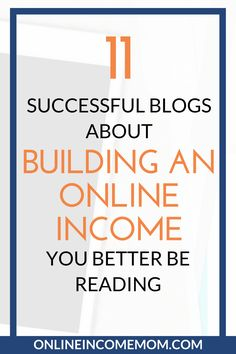 Take a look at these successful blogs! They will teach you how to build your online income and make money online! << Online Income Mom