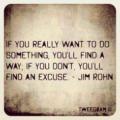 Making commitments and keeping them is not easy, but working hard and reaching your goals beats the lazy way out any day, excuses are for people who can't make a decision, can you think for yourself?