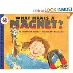 What Makes a Magnet? (Lets-Read-and-Find-Out Science 2): Franklyn M. Branley, True Kelley: 9780064451482: Amazon.com: Books