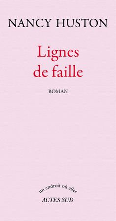 Amazon.fr - Lignes de faille - Prix Femina 2006 - Nancy Huston - Livres
