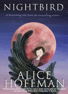 "THE Lois Lowry likens Alice Hoffman's new middle grade novel to ""reentering a wonderful dream that you vaguely remember."""