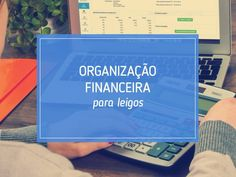 Quer organizar sua vida financeira mas está sempre apertado no fim do mês? Leia nosso artigo e dê a volta por cima! http://www.boxloja.com/blog/organizacao-financeira/