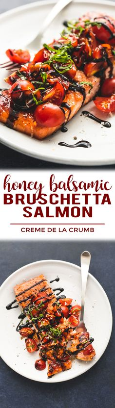 Quick and simple, honey balsamic bruschetta salmon has incredible flavors and requires just 30 minutes of hands-on cooking time. An instant favorite for salmon lovers! | lecremedelacrumb.com #DeliciousSeafoodMeals