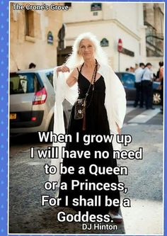 "Crone quotes ""When I grow up I will have no need to be a Queen or a Princess, for I shall be a Goddess. Wise Women, Old Women, Strong Women, Aging Quotes, Ageless Beauty, When I Grow Up, Divine Feminine, Queen, Aging Gracefully"