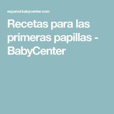 Recetas para las primeras papillas - BabyCenter