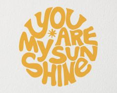 Lettering Fonts Discover self adhesive vinyl Very RETRO You Are My Sunshine Typographical Mural - Nursery or Living Room - Self Adhesive Vinyl Decal Transfer. Graphisches Design, Logo Design, Quote Design, Interior Design, Pretty Words, Cool Words, Letras Cool, Happy Words, You Are My Sunshine