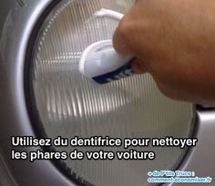 Nettoyer les phares de votre voiture avec du dentifrice