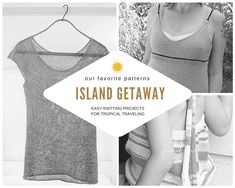 Island Getaway: Easy Knitting Projects for Tropical Traveling