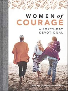 Amazon ❤  Women of Courage: A 40-Day Devotional