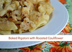 Baked rigatoni with roasted cauliflower and Taleggio for a satisfying meatless meal.