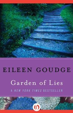 Garden of Lies by Eileen Goudge,  Sylvie wants to be a good wife to Gerald, who offers the privileged life she could only dream of, growing up. She thinks something is wrong with her until Nikos, the earthy Greek handyman, shows her what real passion is—and gives her a child. Sylvie knows Gerald will never accept the newborn, with her black eyes and dark hair, a fire in the hospital gives her a way out. She switches her daughter for another's, a act that resonates through the decades.