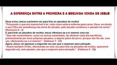 A DIFERENÇA ENTRE A PRIMEIRA E A SEGUNDA VINDA DE JESUS