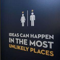 Inte ens en skylt till Herrarnas/Damernas måste vara vanlig. ideas can happen in the most unlikely places