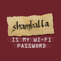 Check out this awesome 'Password: SHAMBALLA' design on @TeePublic!