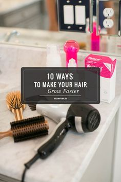 10 Natural Ways to Make Your Hair Grow Faster