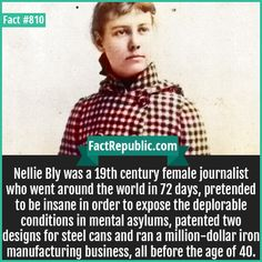 Amazing female journalist who risked her safety to expose conditions at a mental asylum in the century. The More You Know, Good To Know, Angst Quotes, Nellie Bly, Be My Hero, Women In History, Lgbt History, Ancient History, Wtf Fun Facts