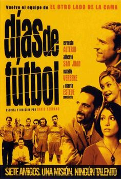Dias de Futebol - One of my favorite Spanish movies.  Seven friends, one mission, no talent! :)