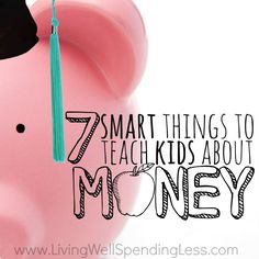 7 Smart Things to Teach Kids about Money Square 1