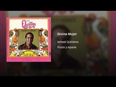 """""""Divina Mujer""""  - ISMAEL QUINTANA  (A mournful and never-ending remembrance of Pat Quintana)."""