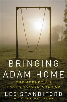 Bringing Adam Home - a MUST READ if you lived in South Florida & lived through the pain of this family!