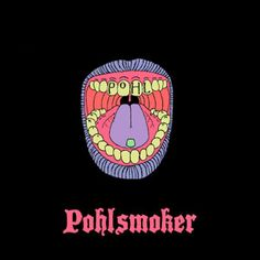 Pohl – Pohlsmoker: Who Doesn't love some Pohl now and then?