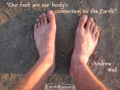 """""""The sole of the foot is richly covered with some 1,300 nerve endings per square inch."""" -Dr. Rossi (podiatrist)    Why So Many Nerve Endings? To keep us 'in touch' with the Earth. The real physical world around us. It's called 'sensory respon  se.' The foot is the vital link between the person and the Earth. Dr. Rossi refers to the foot """"as a kind of radar-sonic base.""""    (From the book Earthing by Clinton Ober)    #TapIntoYourTrueNature #GetGrounded www.EarthRunners.com"""