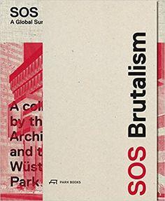 Amazon.com: SOS Brutalism: A Global Survey (9783038600756): Elser, Oliver, Kurz, Philip, Cachola Schmal, Peter: Books Brutalist Buildings, Modern Buildings, Concrete Structure, New Books, Writing, Monsters, Modernism, Finance, Editorial