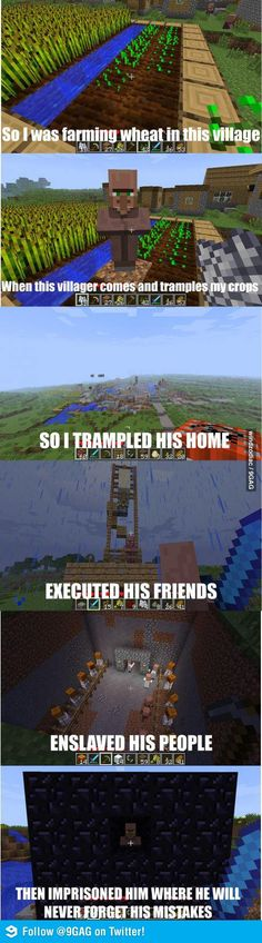 I taught that villager a lesson...