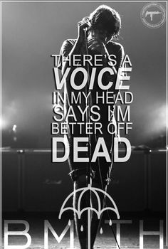 But if I sing along a little fucking louder to a happy song, I'll be alright.