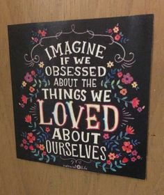 """""""Imagine if we obsessed about the things we loved about ourselves."""" #selflove #bodypositivity #bodypositive #selfconfidence #selfconfident #loveyourself #obsessed #beautiful #love #beloved #loved #beyou #womenarebeautiful #weareallbeautiful #loveyourselffirst #positive #positiveoutlook #nonegativity #negativitygetsyounowhere #selfworth #youmatter #girlsrock #girlsrule #likeagirl #ImWithHer #wearewomen #respect #respectwomen #selfrespect #respectoneanother #buildtogether #strongertogether"""