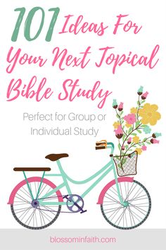 101 Topical bible study ideas. Perfect for women's bible study classes, small groups or individual study. What do the scriptures say about...?