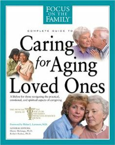 Caring for Aging Loved Ones (Focus on the Family) by Focus on the Family. $16.33. Publication: November 9, 2004. Series - Focus on the Family. Publisher: Tyndale House Publishers, Inc.; 1 edition (November 9, 2004)
