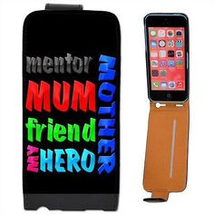 #Mother mum mentor friend my hero #birthday gift #leather flip case for iphone 5c,  View more on the LINK: 	http://www.zeppy.io/product/gb/2/380961751849/