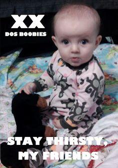 I don't always drink milk, but when I do, I prefer Dos Boobies. Stay thirsty, my friend.