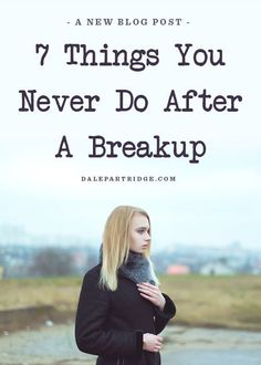 7 Things You Never Do After A Breakup