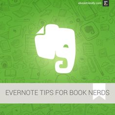 Tips for book lovers who use #Evernote - searching a print library, collecting highlights from ebooks, creating book wish lists, tracking book prices, and more!