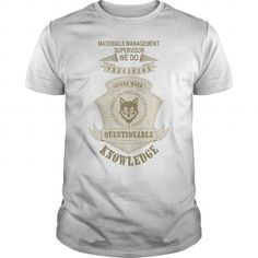 Awesome Tee MATERIALS MANAGEMENT SUPERVISOR T shirts #tee #tshirt #named tshirt #hobbie tshirts # Materials Management