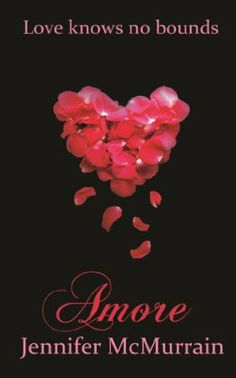 22 June 2014 : Amore by Jennifer McMurrain  Brandy Walker