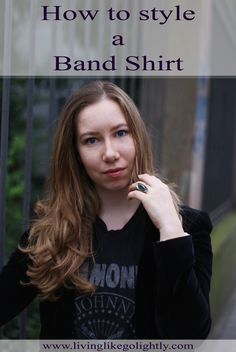 How to style a bandshirt Band Shirt Tee How to wear a Bandshirt - LivinglikeGolightly