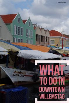 What to do in downtown Willemstad