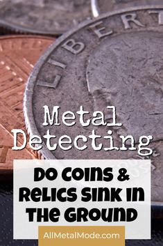 Do Coins & Relics Sink in the Ground Metal Detecting Tips Rare Coins Worth Money, Valuable Coins, How To Clean Coins, Metal Detecting Tips, Gold Detector, Magnet Fishing, Gold Prospecting, Coin Worth, Native American Artifacts