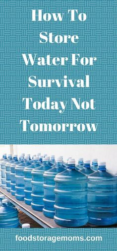 How To Store Water For Survival Today Not Tomorrow - Food Storage Moms Prepper Food, Survival Food, Survival Prepping, Emergency Preparedness, Survival Skills, Emergency Supplies, Outdoor Survival, Primitive Survival, Survival Shelter