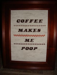 SALE  Coffee Makes Me Poop Cross Stitch by PickledTinkEmporium, $28.00