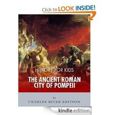 Free today. 7.23.2013 History for Kids: The Ancient Roman City of Pompeii
