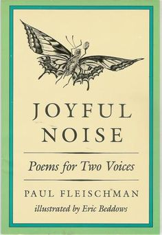 Joyful Noise: Poems for Two Voices by Paul Fleischman