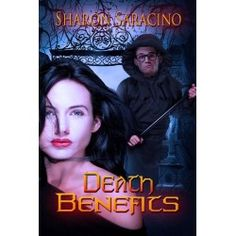 Death Benefits, Max Logan Series, Book 1 by Sharon Saracino World Of Fantasy, Fantasy Romance, Mythical Creatures, Time Travel, Book 1, Mystic, Death, Movie Posters, Film Poster