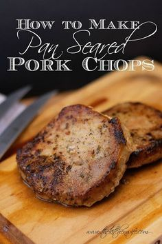 Suffer through dry, tasteless pork chops NO MORE with this recipe for How to Make Perfect Pan Seared Pork Chops!