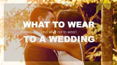 what to wear to a wedding