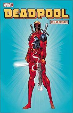 Amazon.com: Deadpool Classic, Vol. 1 (9780785131243): Fabian Nicieza, Joe Kelly, Mark Waid, Joe Madureira, Rob Liefeld, Ian Churchill, Lee Weeks, Ed McGuinness: Books